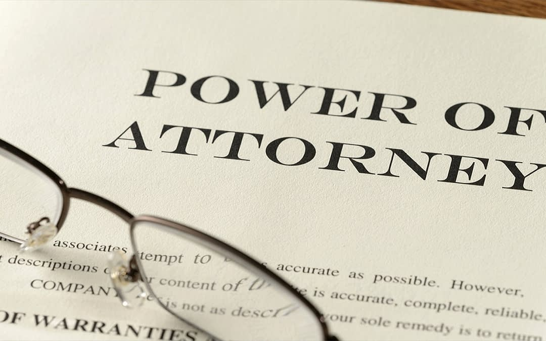 Having a Power of Attorney in place is just as important as your Will